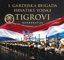 1. GARDIJSKA BRIGADA HRVATSKE VOJSKE - TIGROVI - MONOGRAFIJA - josip lucić (ur.)