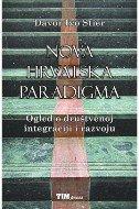 NOVA HRVATSKA PARADIGMA - Ogled o društvenoj integraciji i razvoju - davor ivo stier