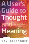 USERS GUIDE TO THOUGHT AND MEANING - ray jackendoff