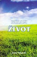 BIRAM ŽIVOT - irena filipović