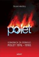 IGRAONICA ZA ODRASLE: POLET 1976.-1990. - željko krušelj