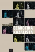SEMIOTIKA KAZALIŠTA - erika fischer-lichte