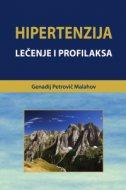 HIPERTENZIJA - Lečenje i profilaksa - genadij petrovič malahov