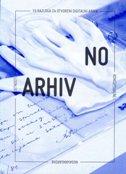 NOARHIV - 10razloga za otvoreni digitalni arhiv konceptualne i neoavangardne umjetnosti