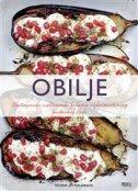 OBILJE - Vegeterijanska mediteranska kuharica najkarizmatičnijeg londonskog chefa - yotama ottolenghi