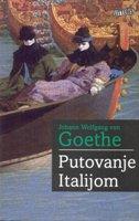 PUTOVANJE ITALIJOM - johann wolfgang goethe