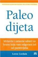 PALEO DIJETA - Mršavite i ostanite zdravi uz hranu koja vam odgovara još od pamtivijeka - loren cordain
