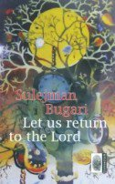 LET US RETURN TO THE LORD - sulejman bugari