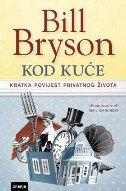 KOD KUĆE - Kratka povijest privatnog života - bill bryson
