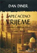 ZAPEČAĆENO VRIJEME - O zastoju u islamskom svijetu - dan diner
