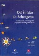 OD ŠULEKA DO SCHENGENA - Terminološki, terminografski i prijevodni aspekti jezika struke - grupa autora