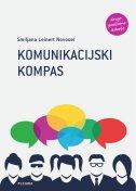 KOMUNIKACIJSKI KOMPAS - drugo prošireno izdanje - smiljana leinert novosel