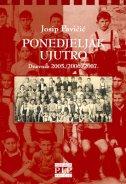 PONEDJELJAK UJUTRO - Dnevnik 2005./2006./2007. - josip pavičić