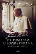 POTPUNO SAM U BOŽJIM RUKAMA - Osobne bilješke 1962. - 2003. - karol wojtyla
