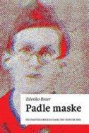 PADLE MASKE - Od partizanskih sanj do novih dni - zdenko roter