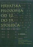 HRVATSKA FILOZOFIJA OD 12. DO 19. STOLJEĆA - Izbor iz djela na latinskome , 2. svezak - erna, ur. banić-pajnić