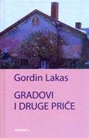 GRADOVI I DRUGE PRIČE - gordin lakas