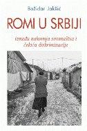 ROMI U SRBIJI - između nakovnja siromaštva i čekića diskriminacije - božidar jakšić