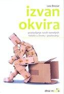 IZVAN OKVIRA - Postavljanje novih temeljnih načela u životu i poslovanju - lea brezar