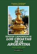 EDIFICIOS Y MONUMENTOS DE LOS CROATAS DE LA ARGENTINA (espanol - hrvatski - english) - carmen verlichak