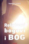 RELIGIOZNI BOGOVI I BOG - tomislav ivančić