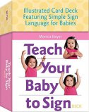 TEACH YOUR BABY TO SIGN DECK - monica beyer