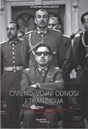 CIVILNO - VOJNI ODNOSI I TRANZICIJA - Latinsko - američke i postkomunističke europske tranzicije - stjepan domjančić