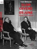 SLOM CRVENE ORJUNE - Krleža, Tito, Tuđman - ivan bekavac