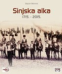 SINJSKA ALKA 1715. - 2015. - stjepan bekavac