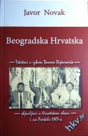 BEOGRADSKA HRVATSKA - Tekstovi u izboru Davora Dijanovića objavljeni u Hrvatskom slovu i na Portalu HKV-a - javor novak