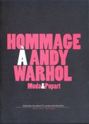 HOMMAGE A ANDY WARHOL - MODA&POPART