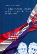 THE POLITICS OF HISTORY IN CROATIA AND SLOVAKIA IN THE 1990s - stevo đurašković