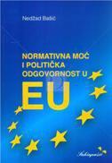 NORMATIVNA MOĆ I POLITIČKA ODGOVORNOST U EU - nedžad bašić