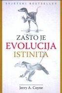 ZAŠTO JE EVOLUCIJA ISTINITA - jerry a. coyne