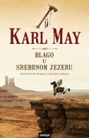 BLAGO U SREBRNOM JEZERU - karl may