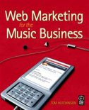 WEB MARKETING FOR THE MUSIC BUSINESS (used) - tom hutchison