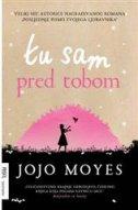 TU SAM PRED TOBOM - 2. izdanje - jojo moyes