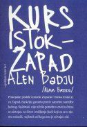 KURS ISTOK - ZAPAD - alain badiou