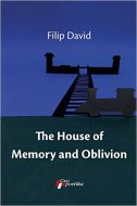 THE HOUSE OF MEMORY AND OBLIVION - filip david