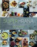 SUPERHRANA - Kreativne ideje za uvođenje supernamirnica u svakodnevnu prehranu - julie montagu
