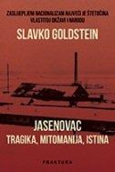 JASENOVAC - tragika, mitomanija, istina - slavko goldstein
