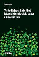 TERITORIJALNOST I IDENTITET - Istarski demokratski sabor i Sjeverna liga - višeslav raos