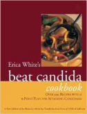 ERICA WHITES BEAT CANDIDA COOKBOOK - erica white