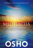 MEDITACIJA - prva i posljednja sloboda - rajneesh osho