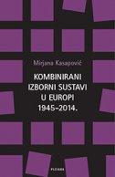 KOMBINIRANI IZBORNI SUSTAVI U EUROPI 1945-2014. - mirjana kasapović