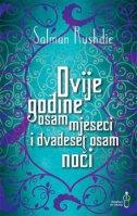 DVIJE GODINE, OSAM MJESECI I DVADESET OSAM NOĆI - salman rushdie