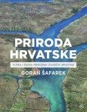 PRIRODA HRVATSKE - Flora i fauna prirodnih staništa Hrvatske - goran šafarek