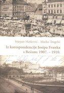 IZ KORESPONDENCIJE JOSIPA FRANKA S BEČOM 1907. - 1910. - stjepan matković, marko trogrlić