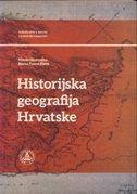 HISTORIJSKA GEOGRAFIJA HRVATSKE - nikola glamuzina, borna fuerst-bjeliš