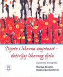 DIJETE I LIKOVNA UMJETNOST - DOŽIVLJAJ LIKOVNOG DJELA, Znanstvena monografija - marija brajčić, dubravka kuščević
